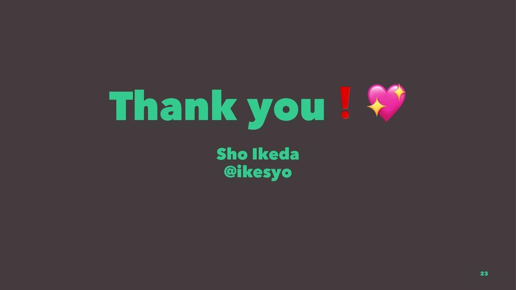Thank you Sho Ikeda @ikesyo 23