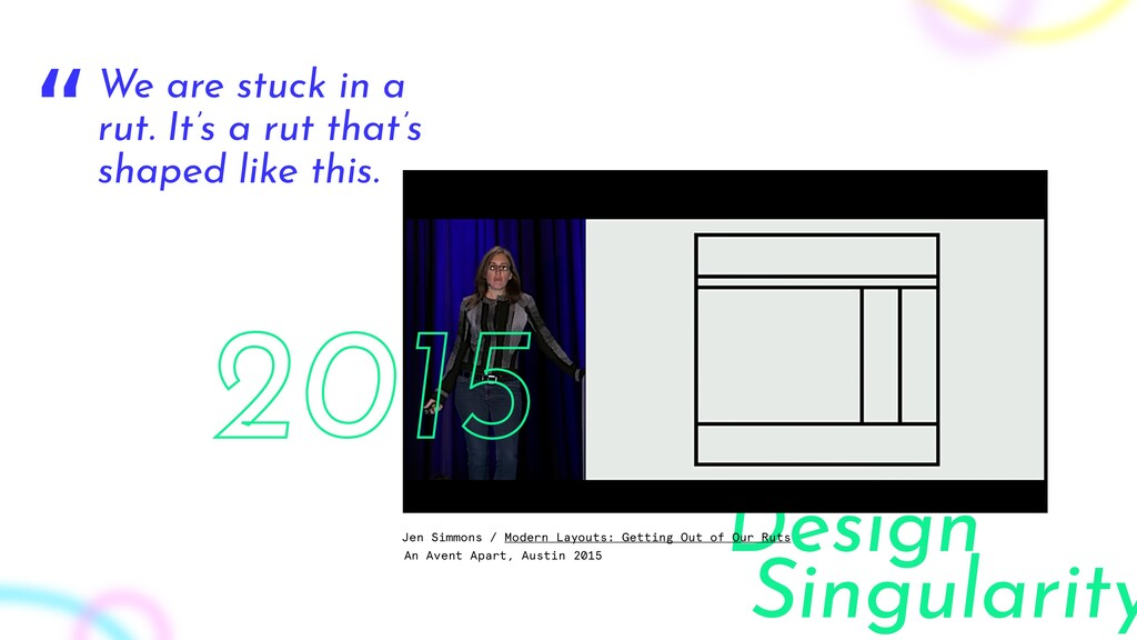 Design Singularity Jen Simmons / Modern Layouts...