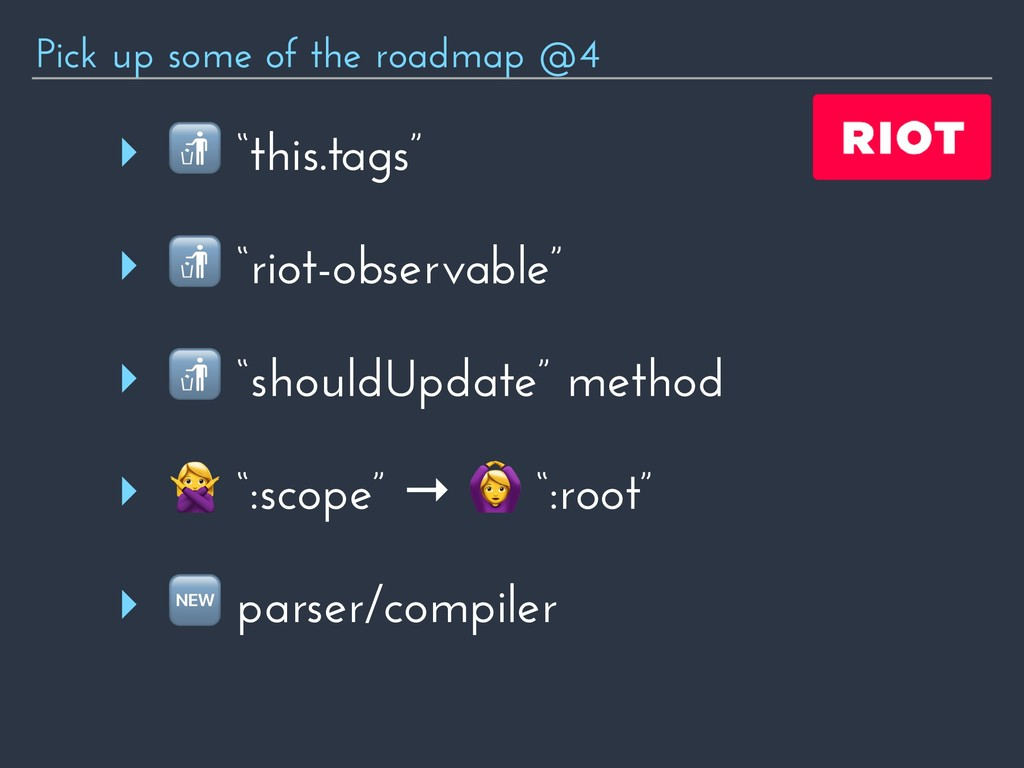 """Pick up some of the roadmap @4 ‣  """"this.tags"""" ‣..."""