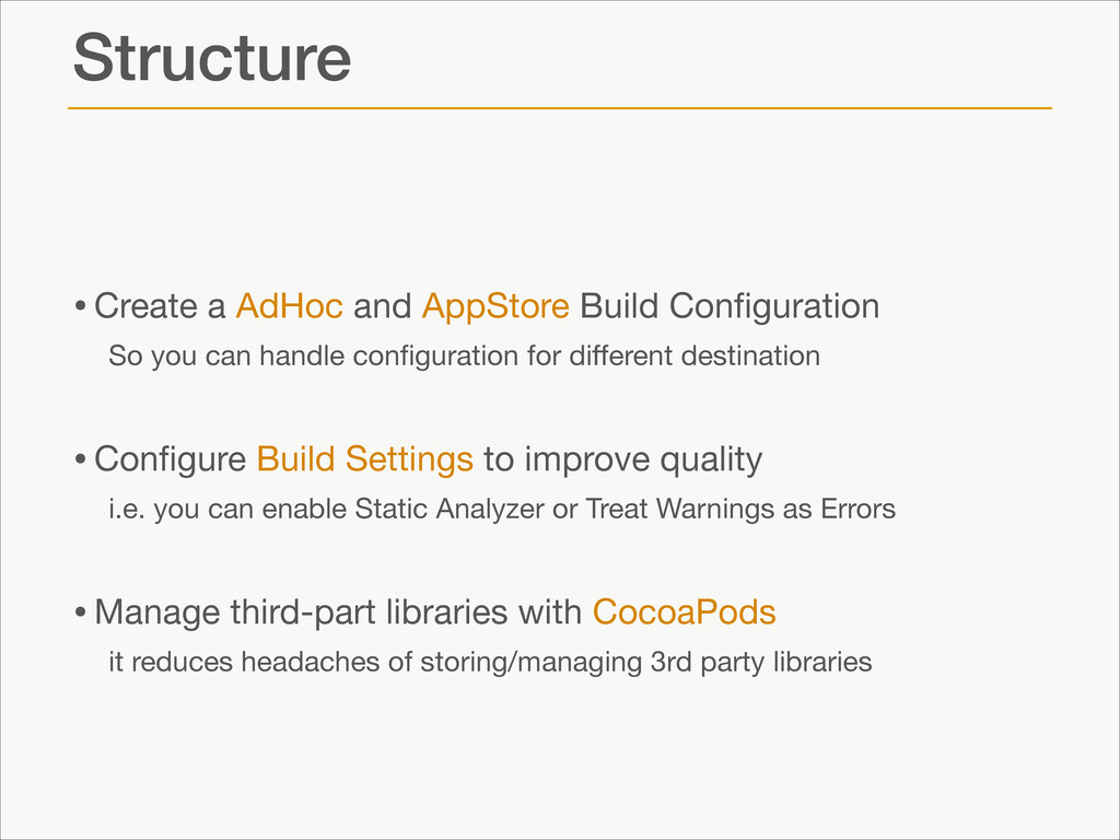 Structure •Create a AdHoc and AppStore Build Co...
