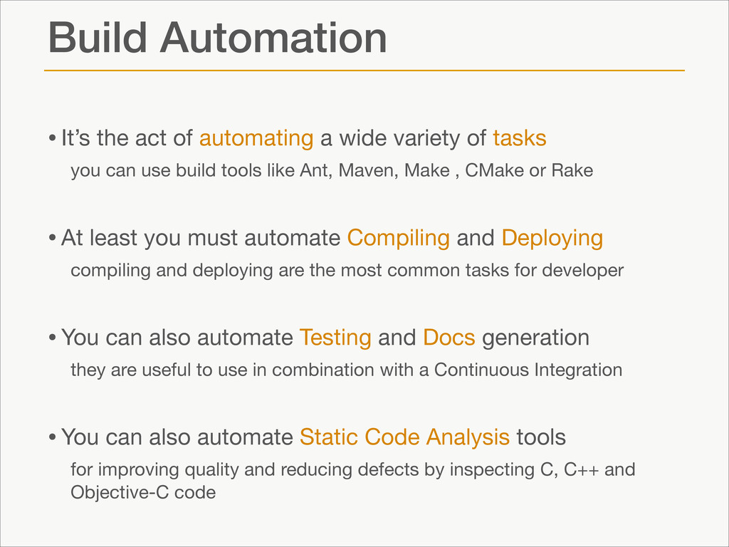 Build Automation •It's the act of automating a ...