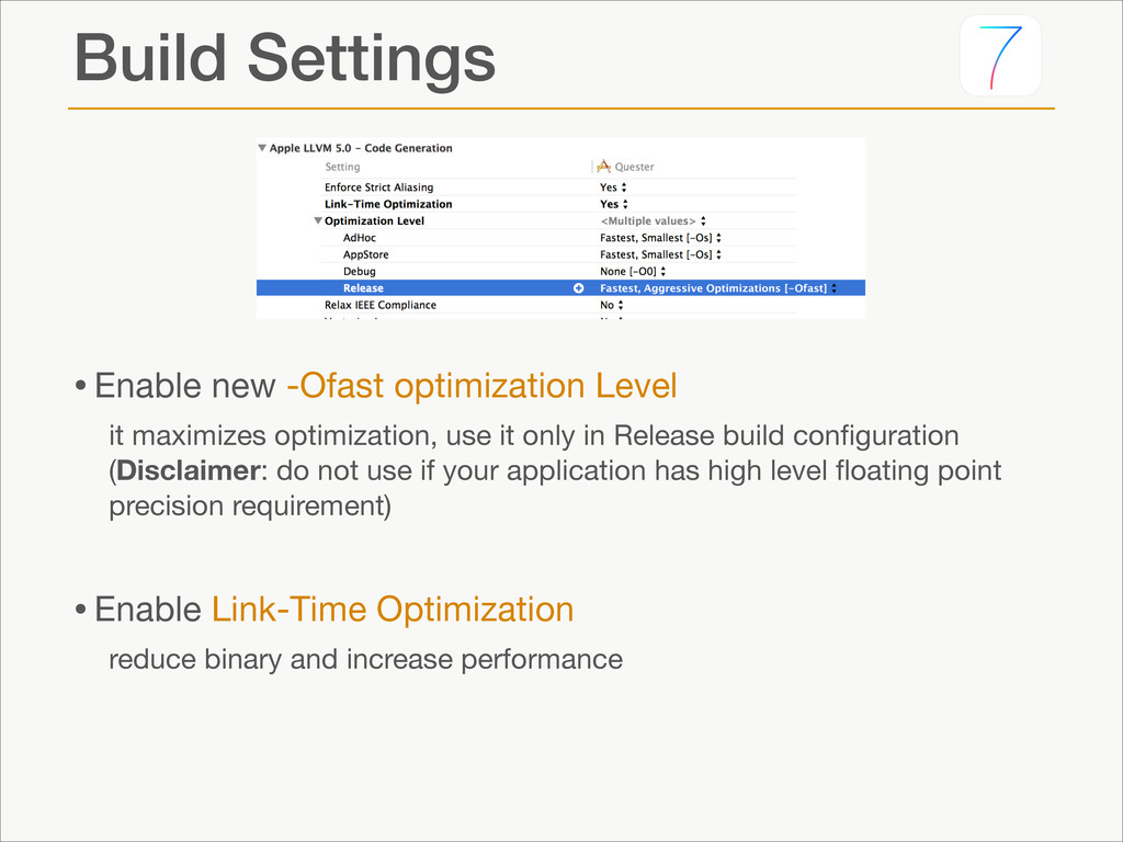 Build Settings •Enable new -Ofast optimization ...