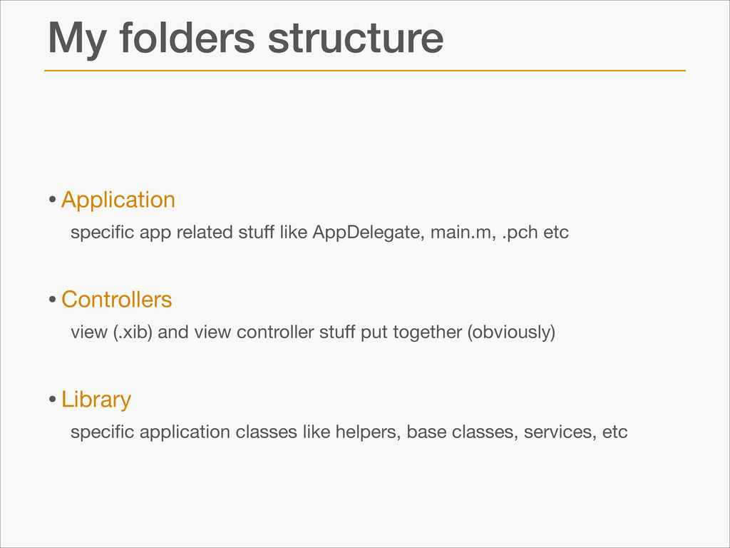 My folders structure •Application  specific app ...