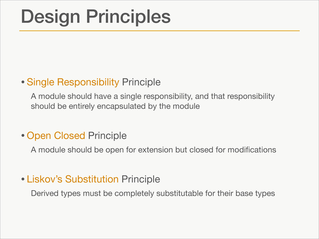 Design Principles •Single Responsibility Princi...