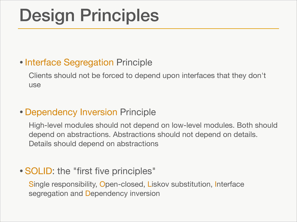 Design Principles •Interface Segregation Princi...