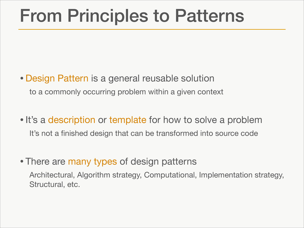 From Principles to Patterns •Design Pattern is ...