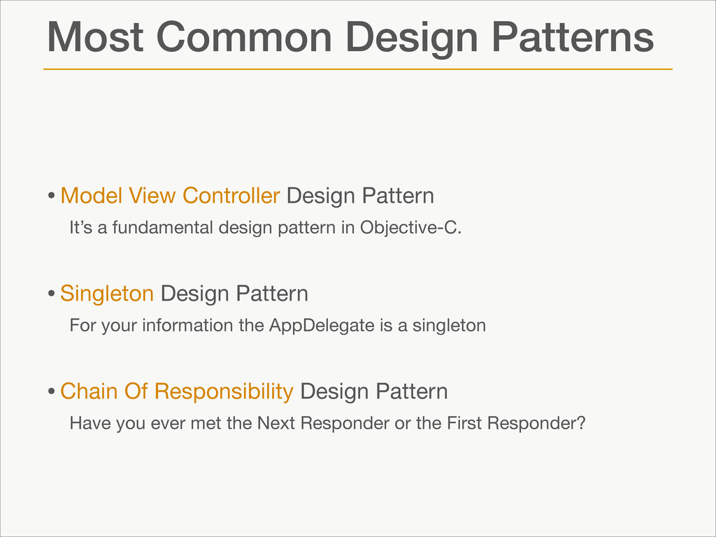 Most Common Design Patterns •Model View Control...