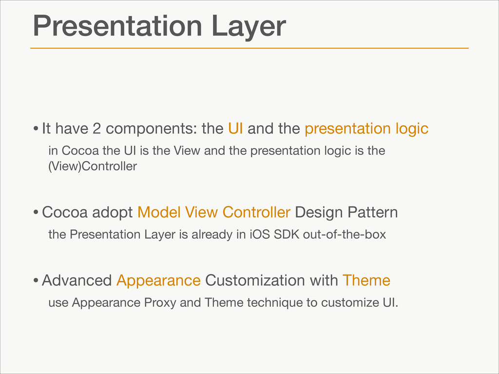 Presentation Layer •It have 2 components: the U...