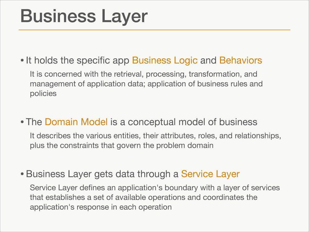 Business Layer •It holds the specific app Busine...