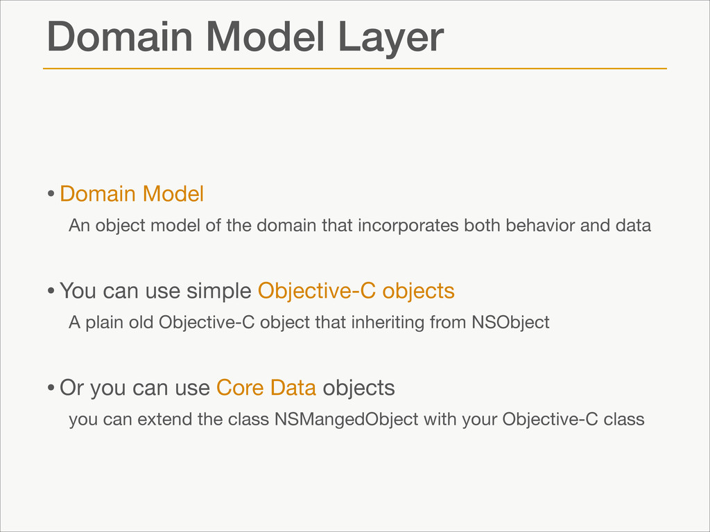 Domain Model Layer •Domain Model  An object mod...