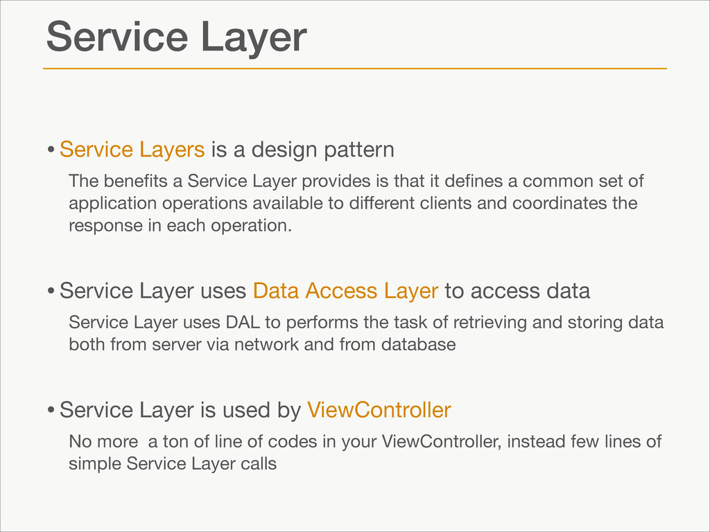 Service Layer •Service Layers is a design patte...