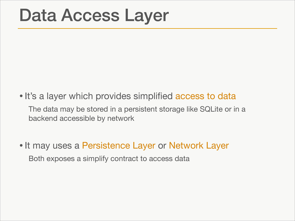 Data Access Layer •It's a layer which provides ...