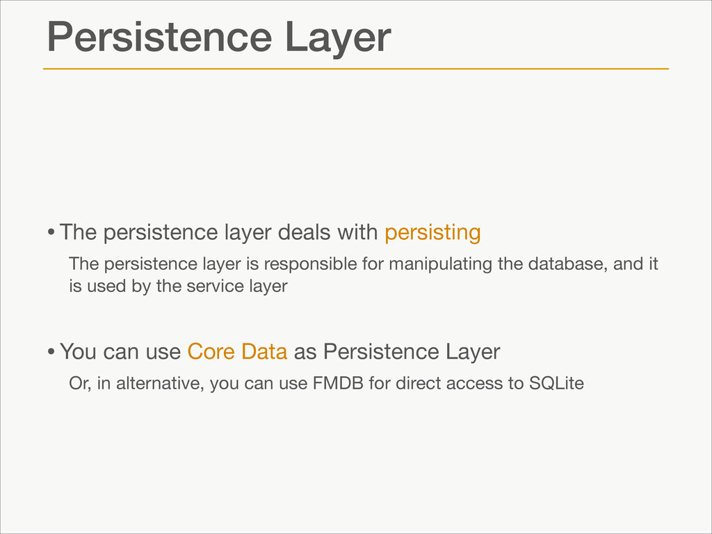 Persistence Layer •The persistence layer deals ...