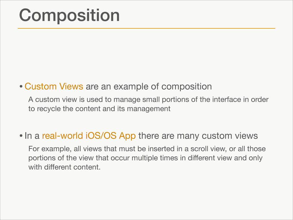 Composition •Custom Views are an example of com...