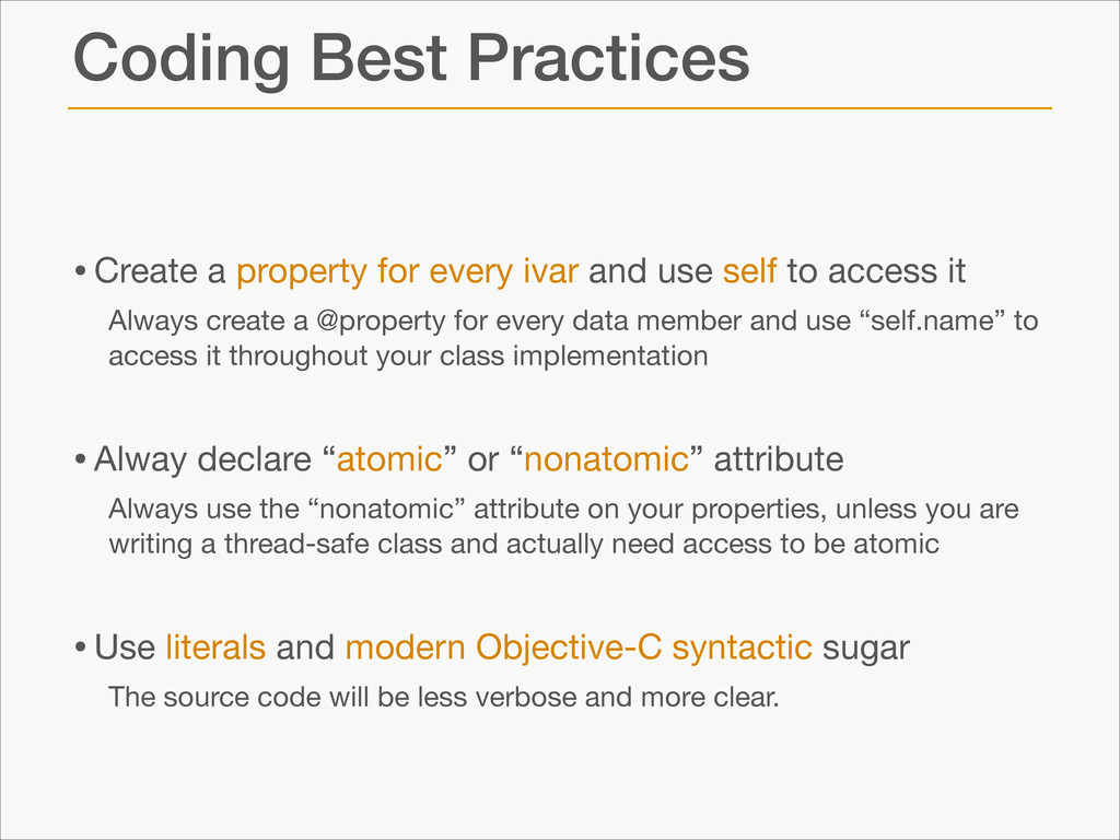 Coding Best Practices •Create a property for ev...