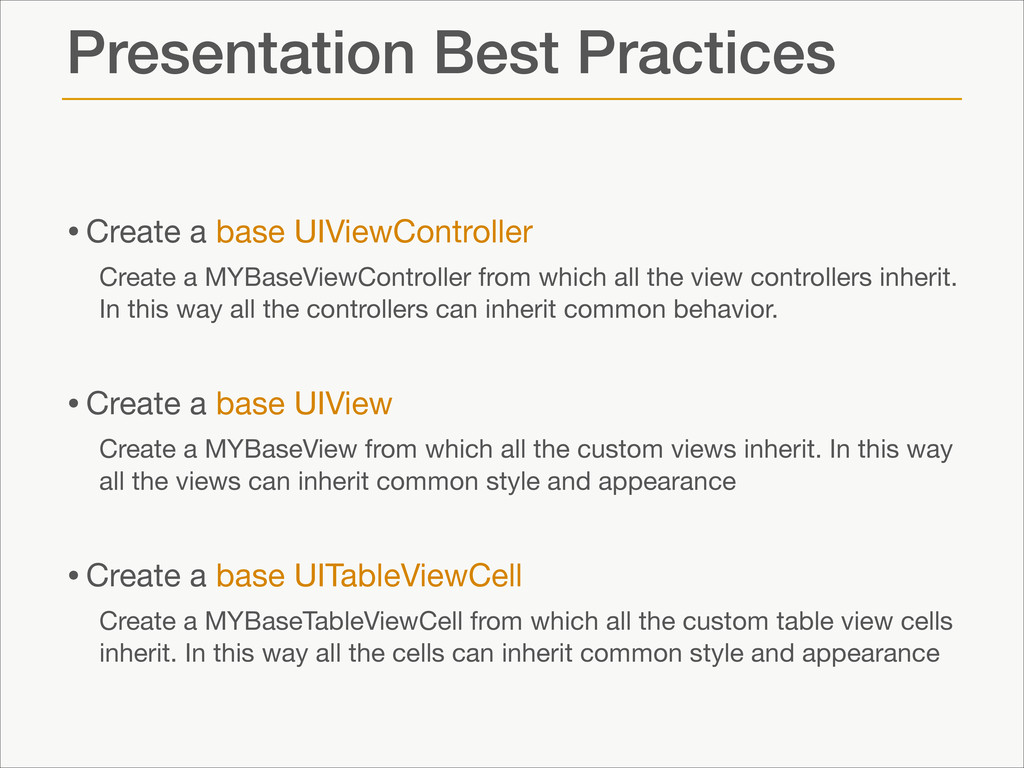 Presentation Best Practices •Create a base UIVi...