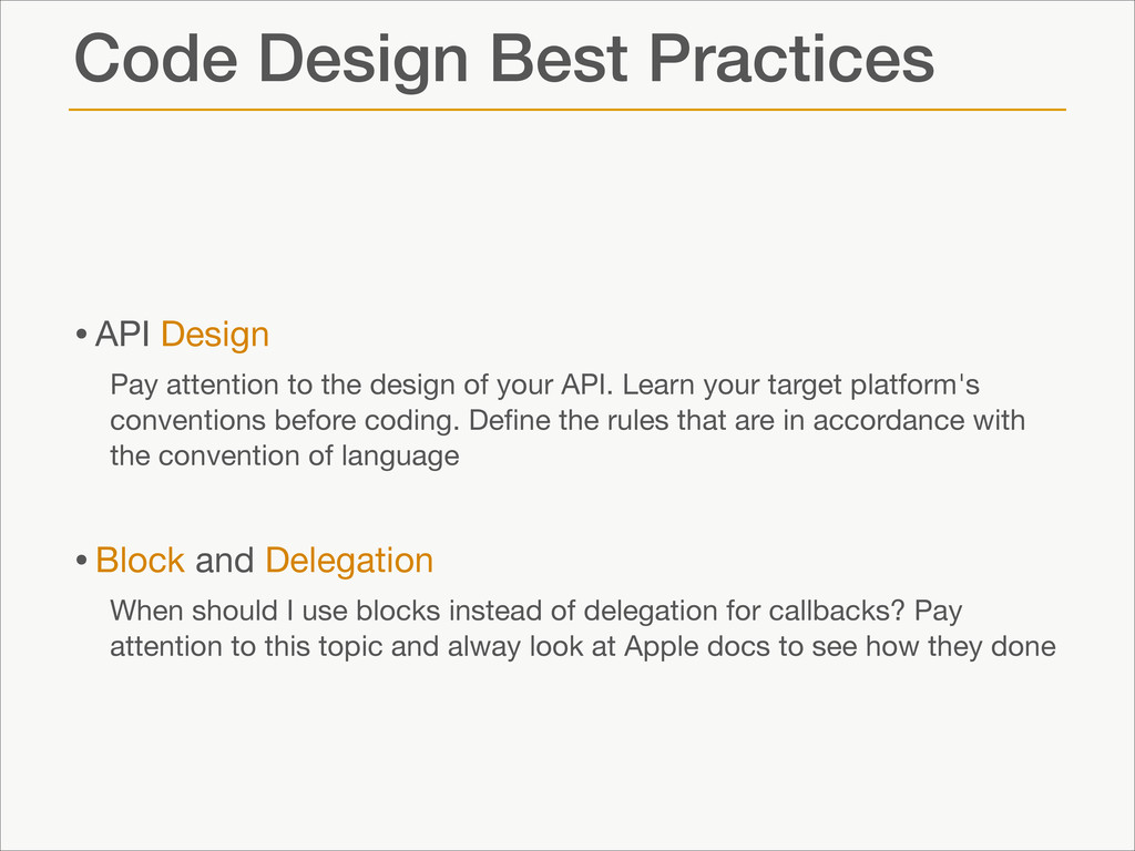 Code Design Best Practices •API Design  Pay att...