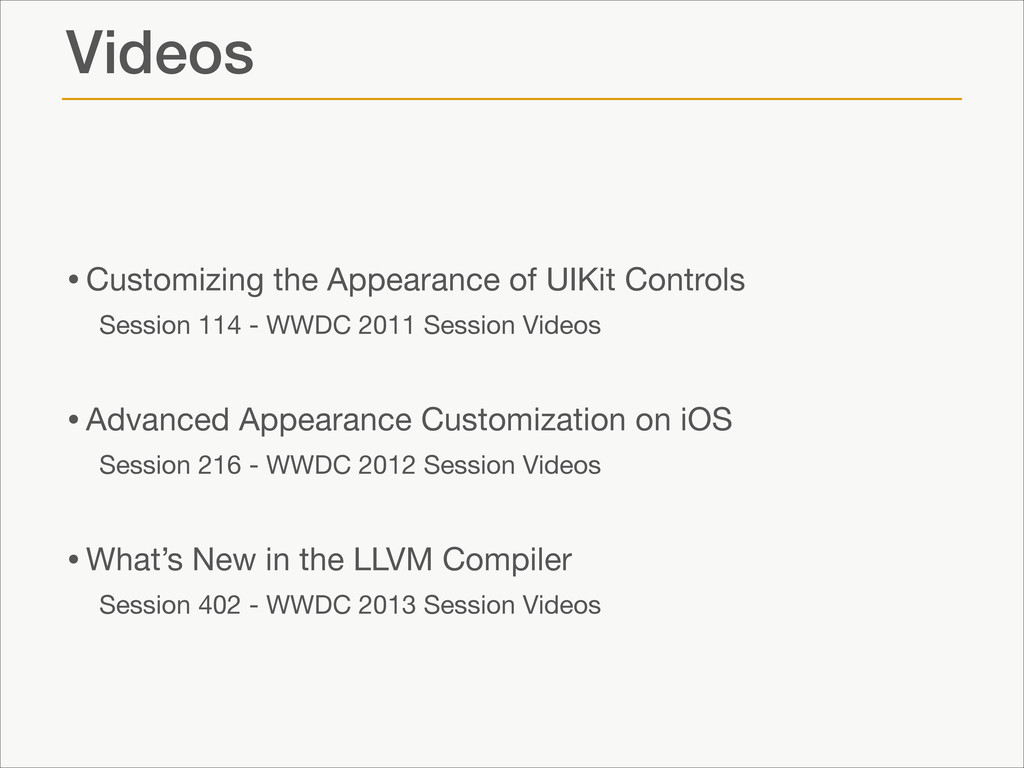 Videos •Customizing the Appearance of UIKit Con...