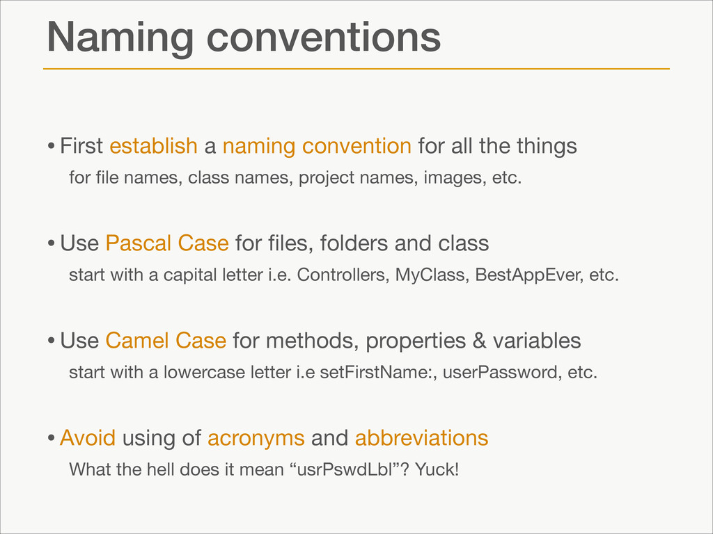 Naming conventions •First establish a naming co...