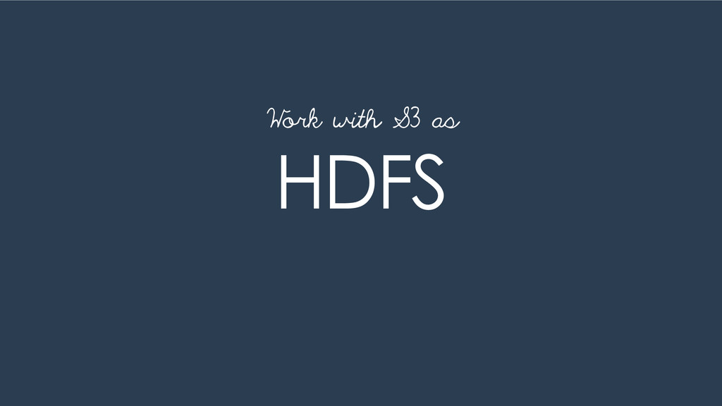 HDFS Work with S3 as