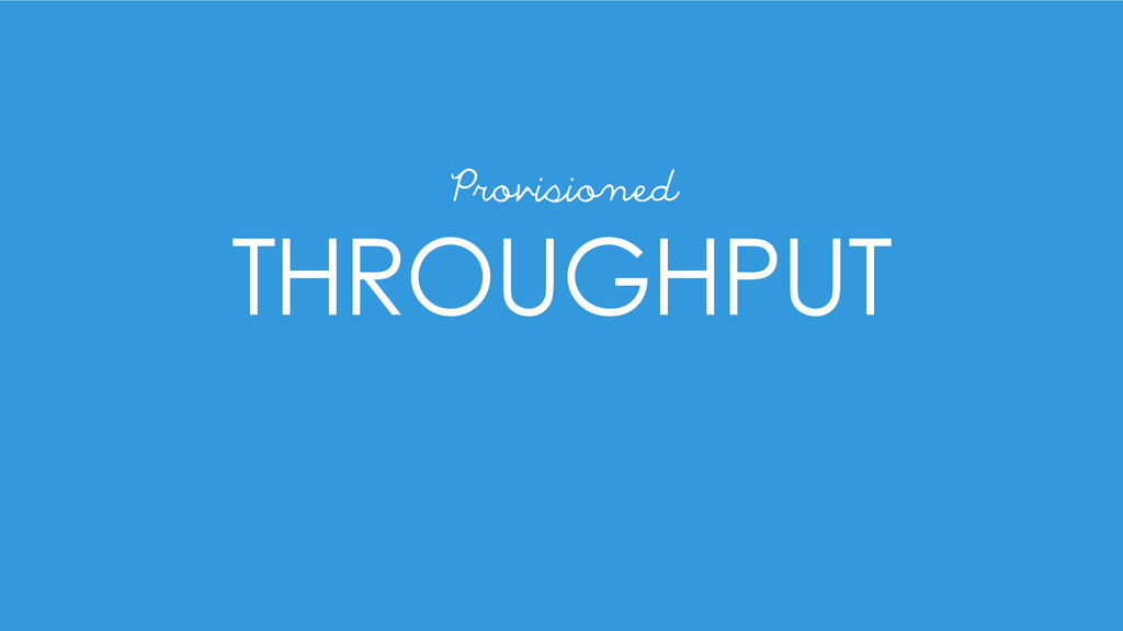THROUGHPUT Provisioned