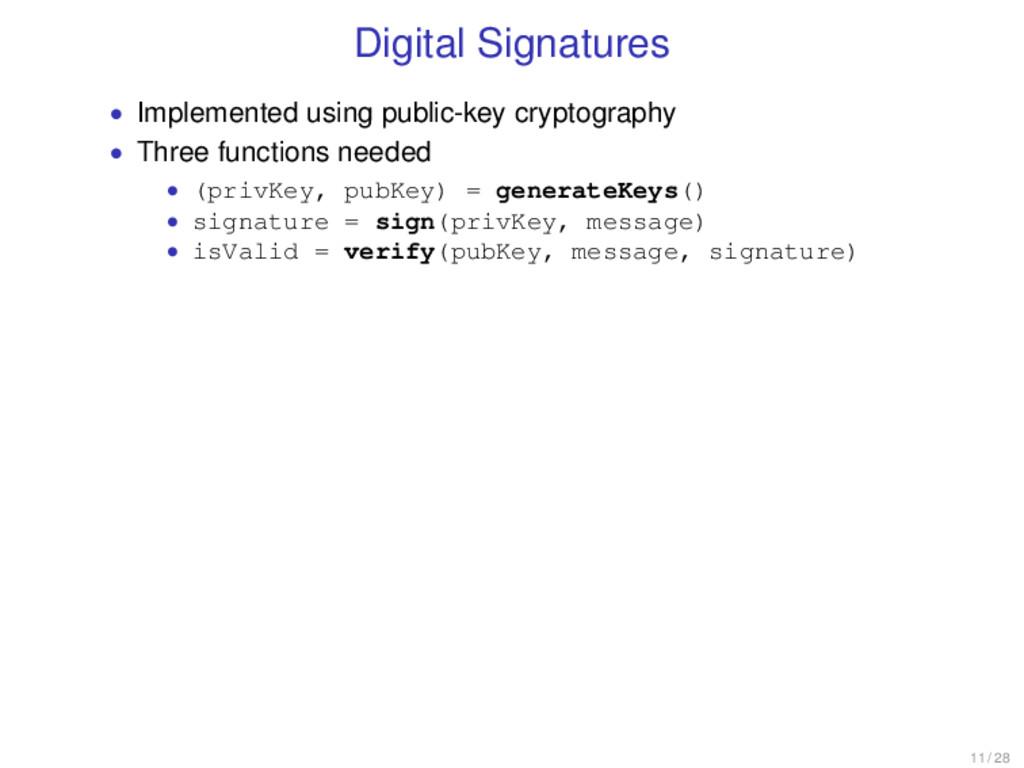 Digital Signatures • Implemented using public-k...