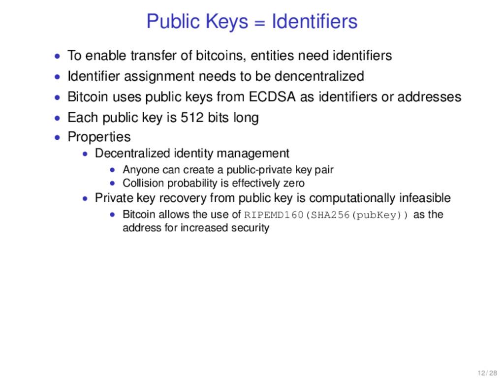 Public Keys = Identifiers • To enable transfer o...
