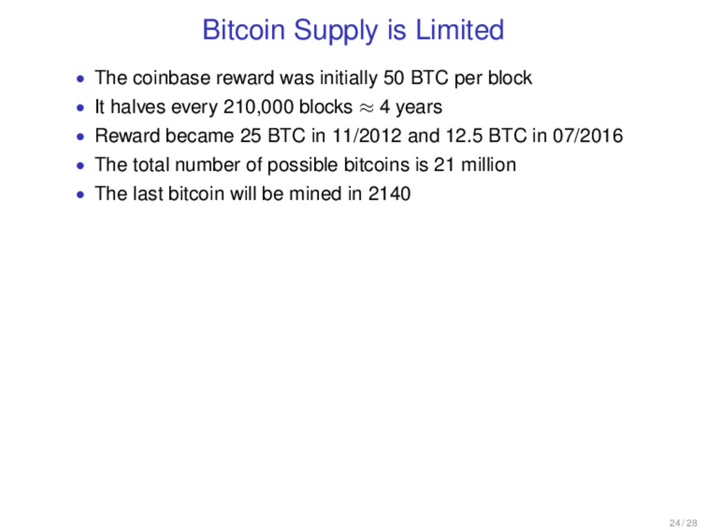 Bitcoin Supply is Limited • The coinbase reward...