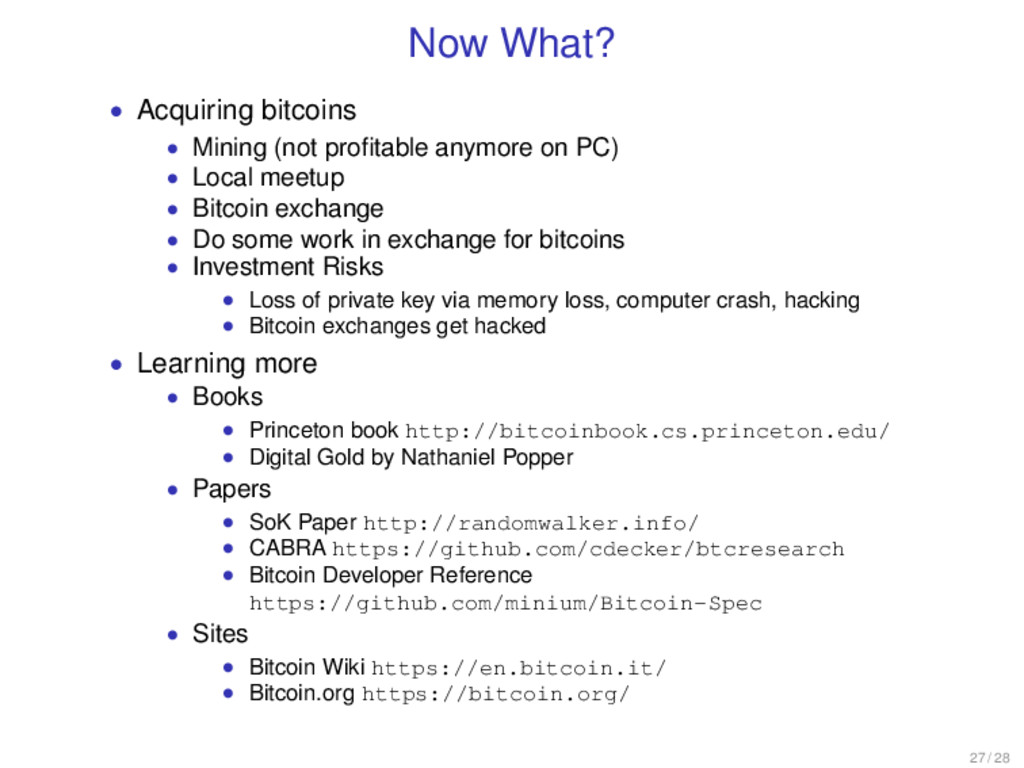 Now What? • Acquiring bitcoins • Mining (not pr...