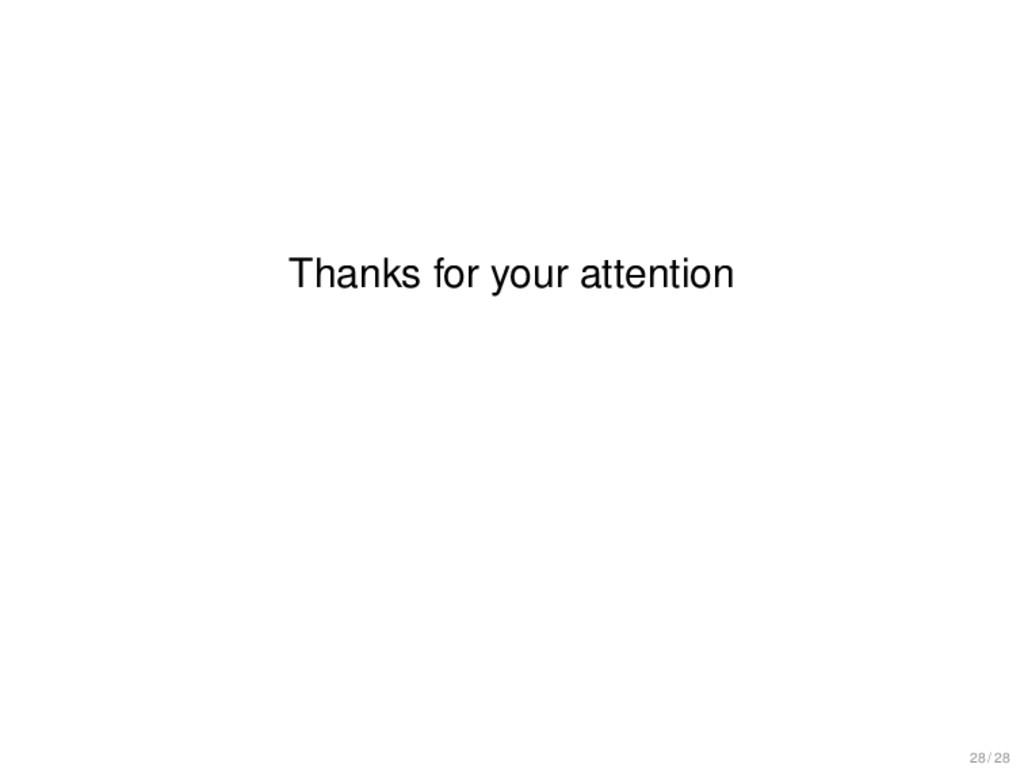 Thanks for your attention 28 / 28