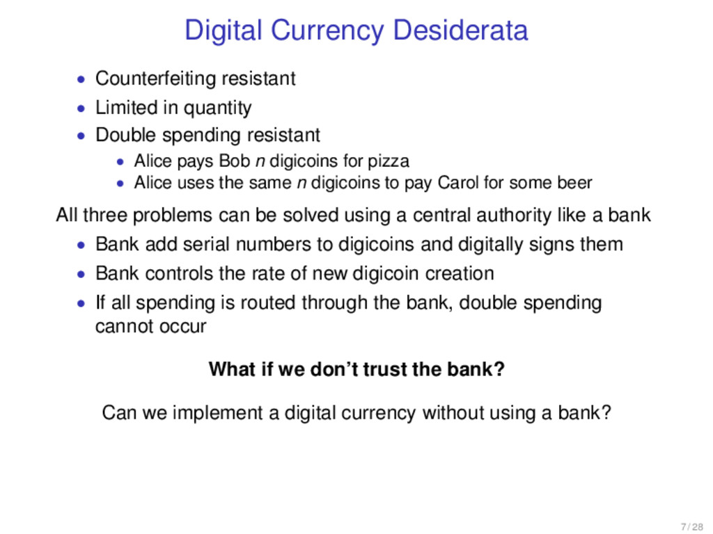 Digital Currency Desiderata • Counterfeiting re...