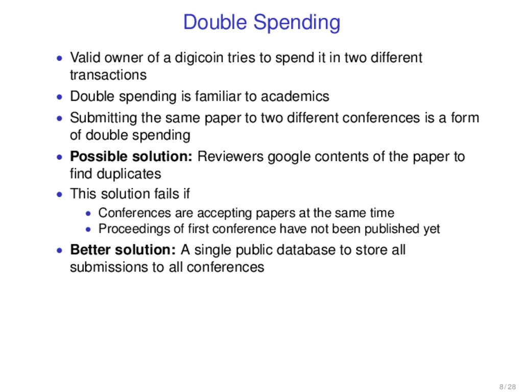 Double Spending • Valid owner of a digicoin tri...