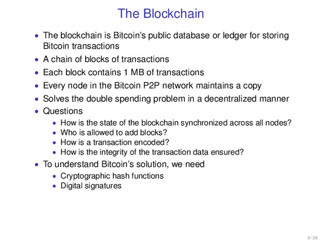 The Blockchain • The blockchain is Bitcoin's pu...