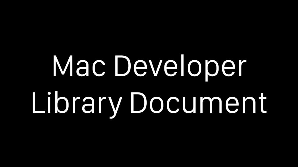 Mac Developer Library Document