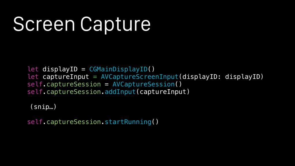 Screen Capture let displayID = CGMainDisplayID(...