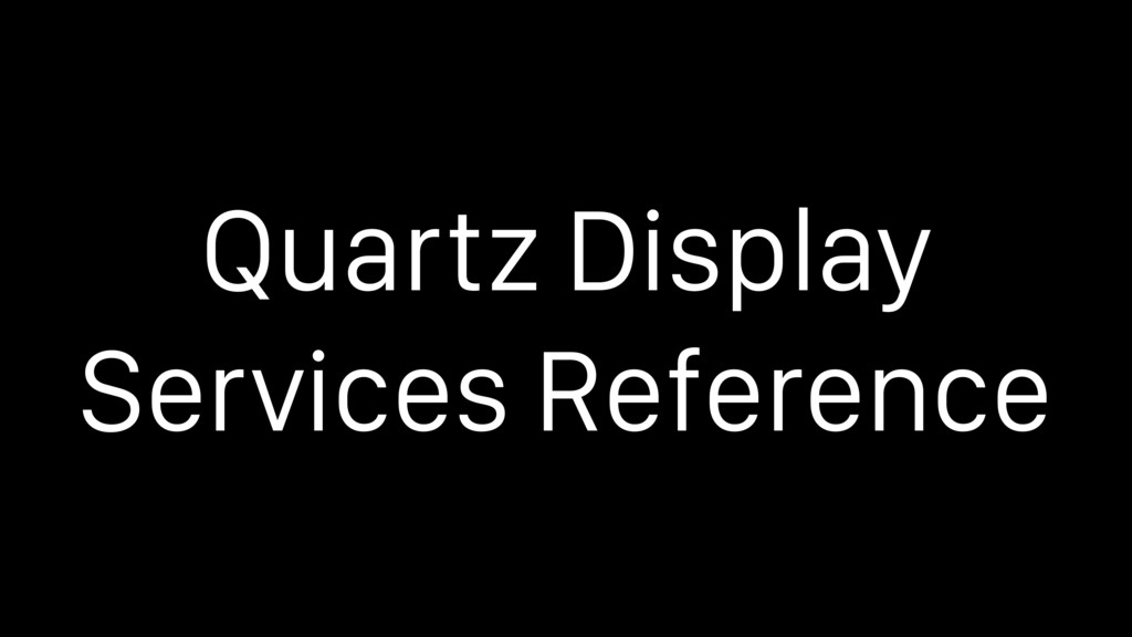 Quartz Display Services Reference