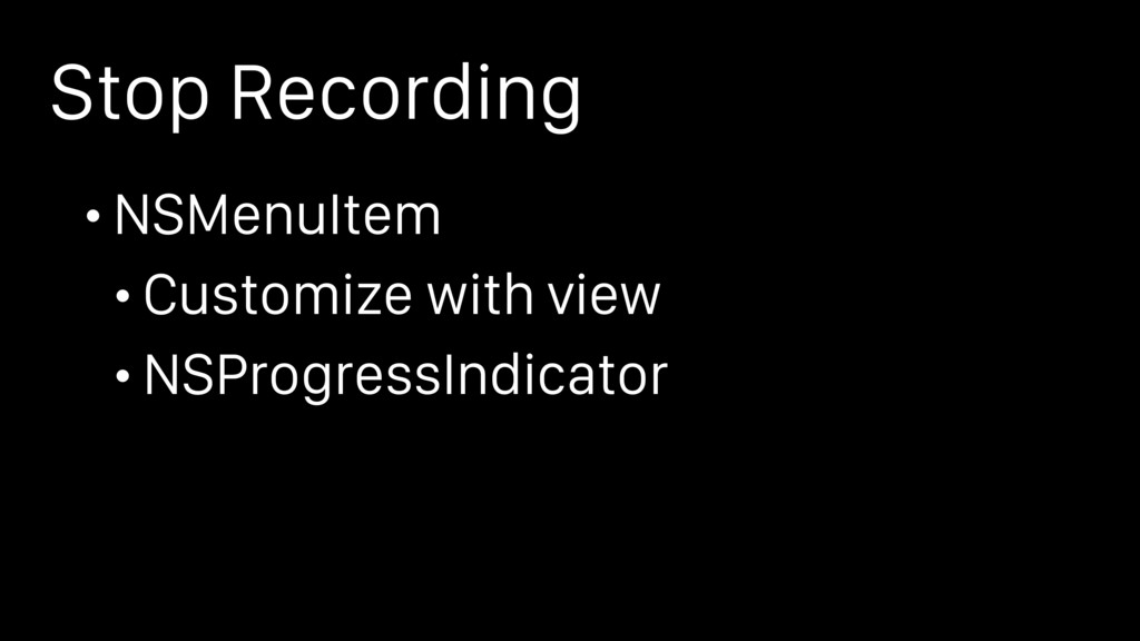 Stop Recording • NSMenuItem • Customize with vi...