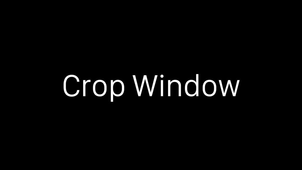 Crop Window