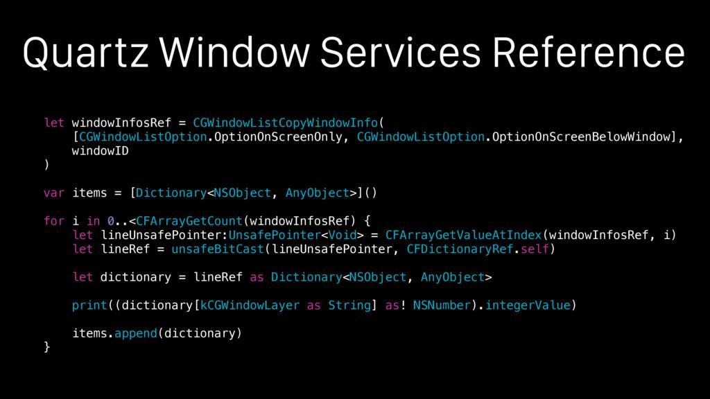 Quartz Window Services Reference let windowInfo...