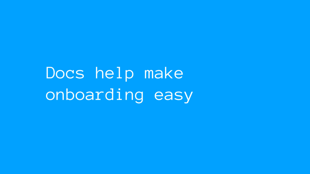 Docs help make onboarding easy