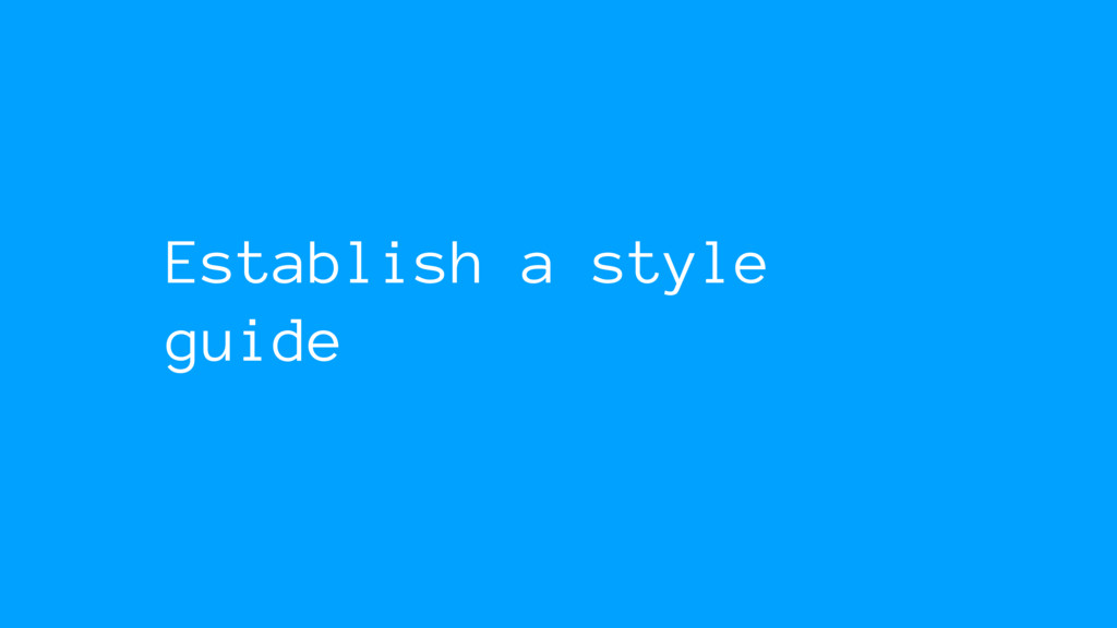 Establish a style guide