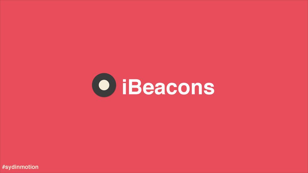 iBeacons #sydinmotion