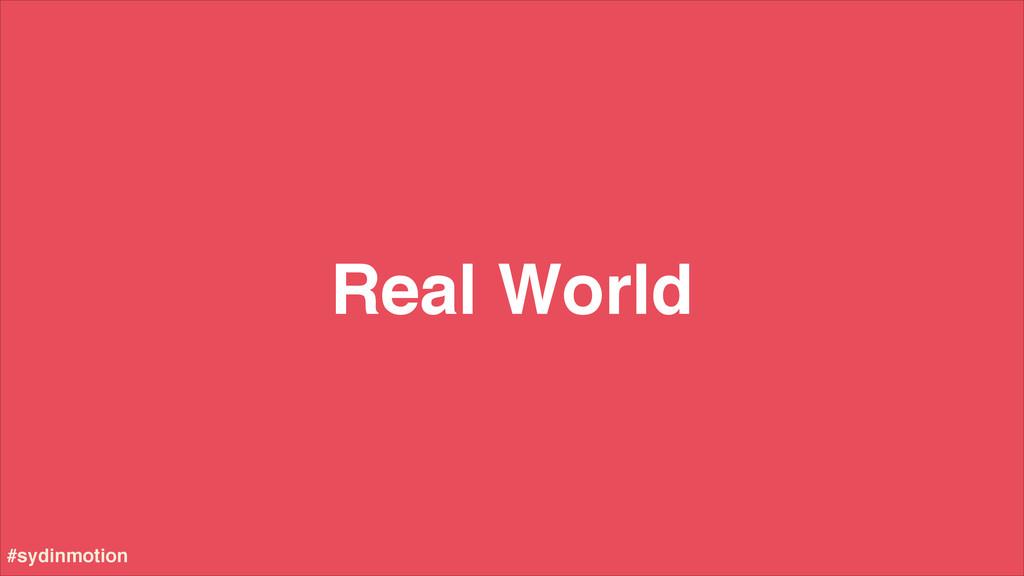 Real World #sydinmotion