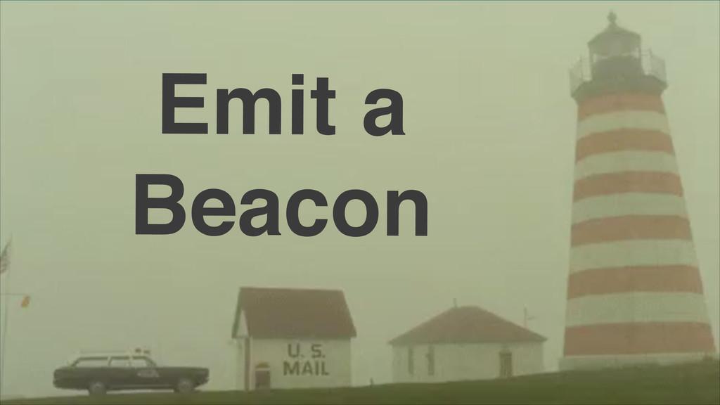 Emit a Beacon