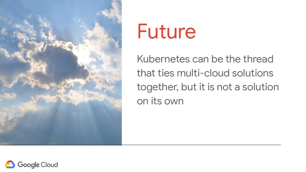 Kubernetes can be the thread that ties multi-cl...