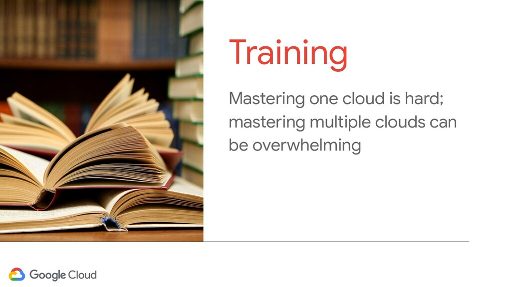 Mastering one cloud is hard; mastering multiple...