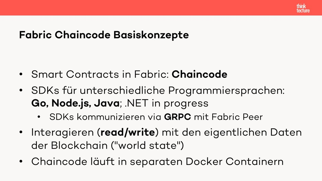 • Smart Contracts in Fabric: Chaincode • SDKs f...