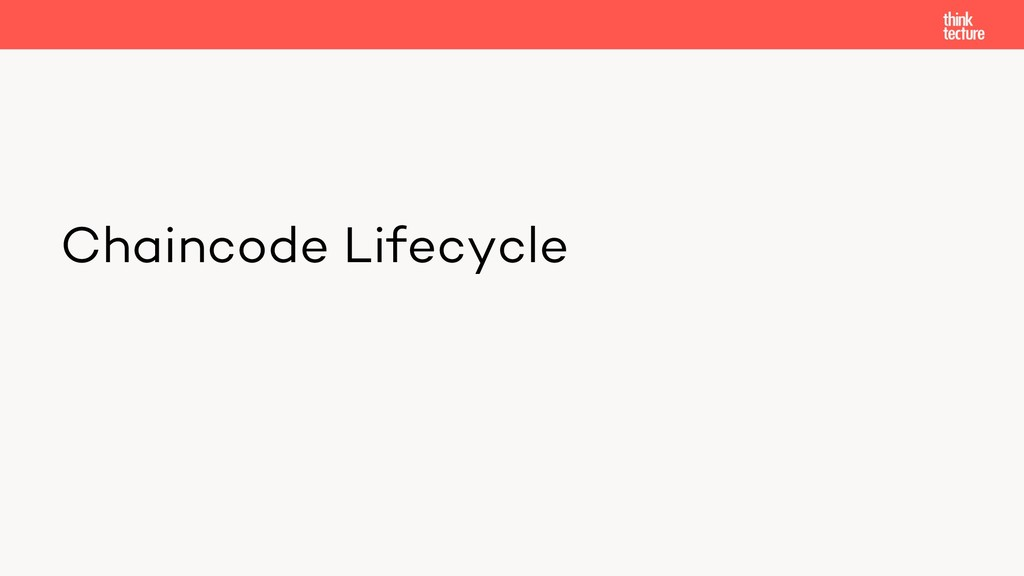 Chaincode Lifecycle
