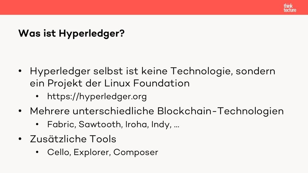 • Hyperledger selbst ist keine Technologie, son...