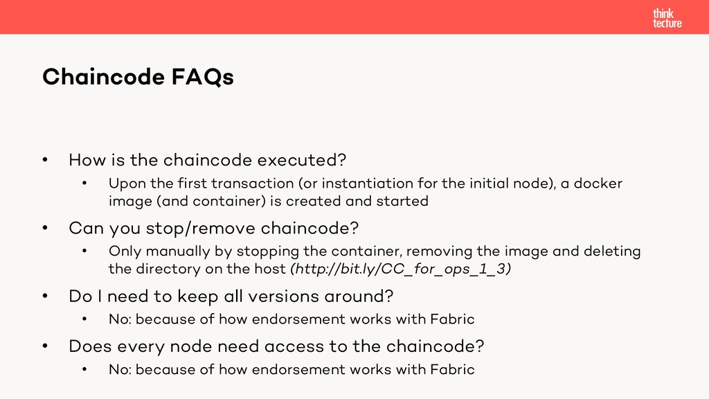 • How is the chaincode executed? • Upon the fir...